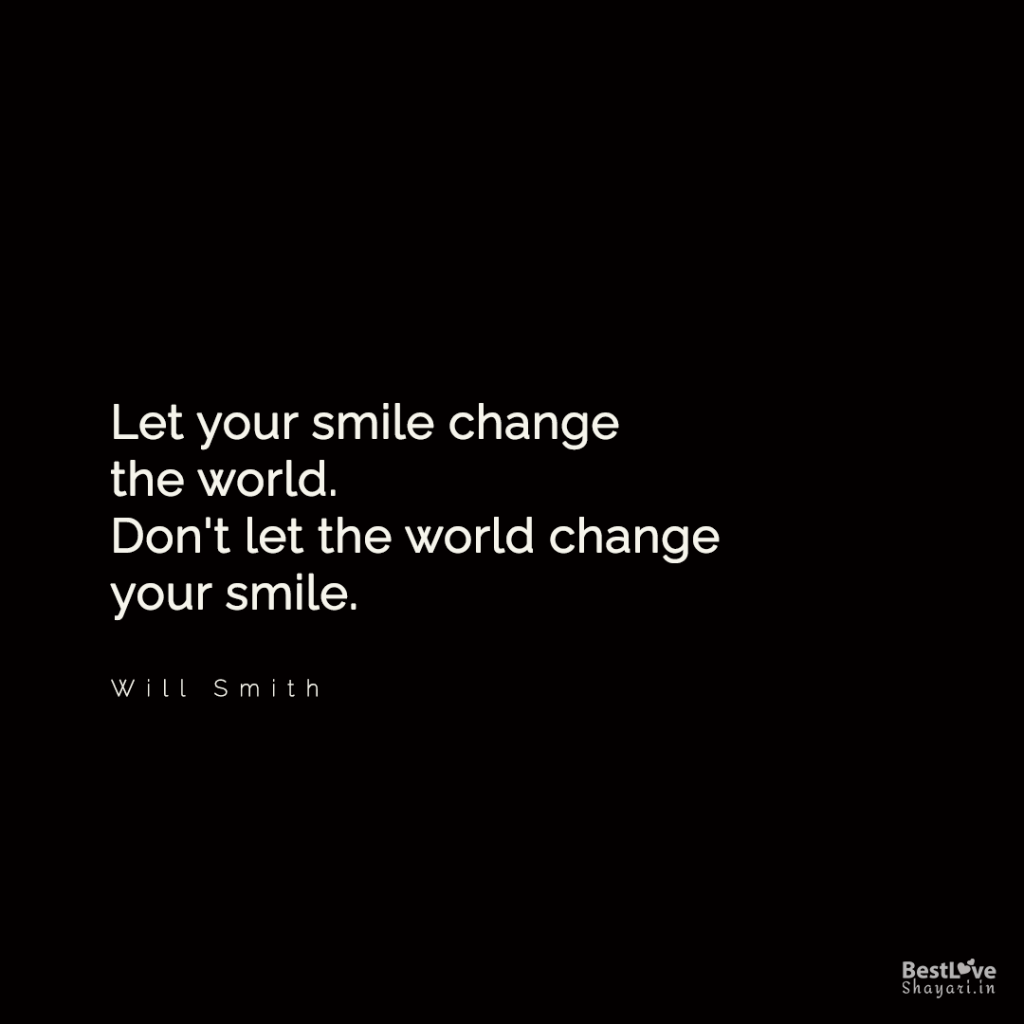 English quotes on smile by Will Smith...