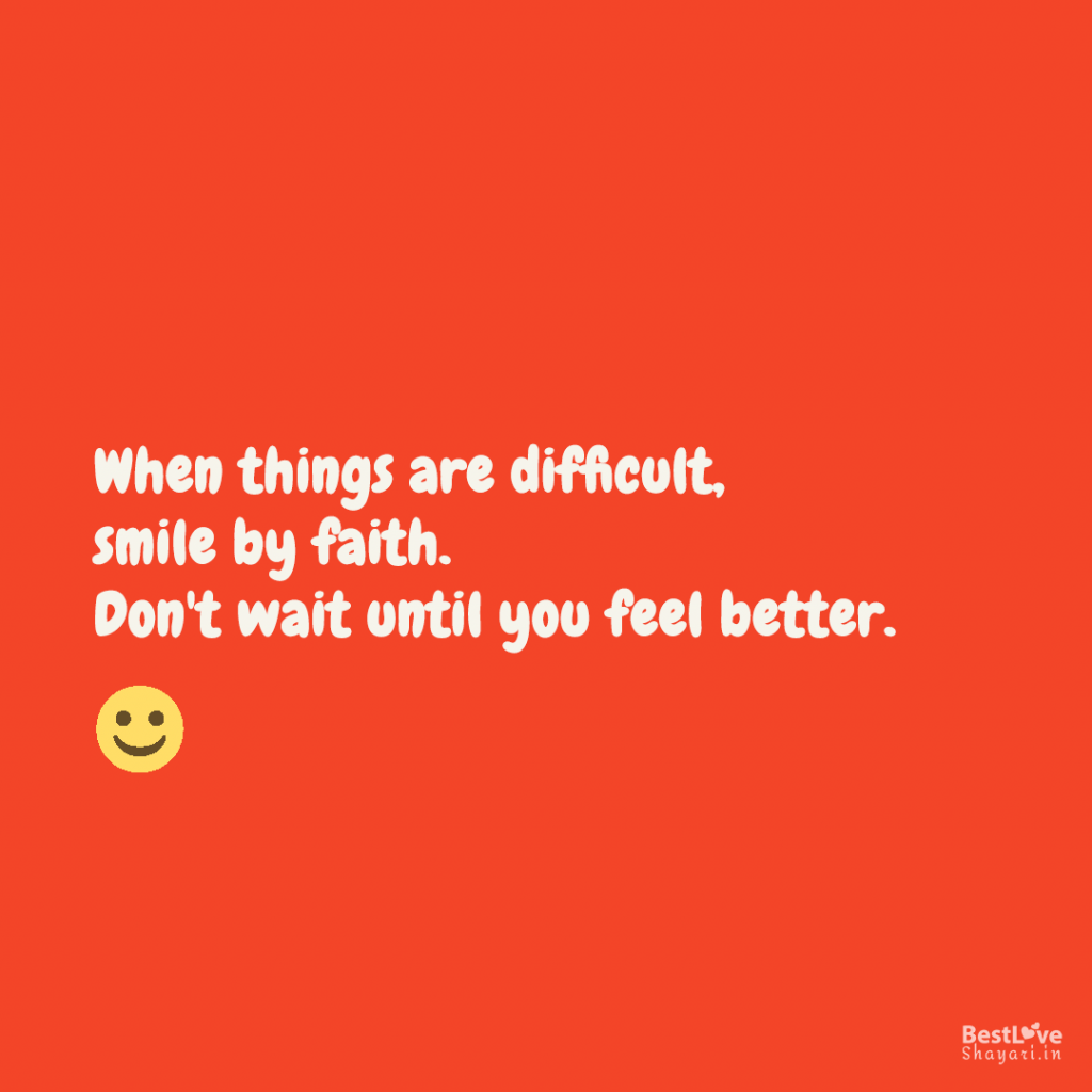 Smile quotes in English: When things are difficult...
